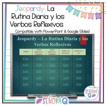 Jeopardy Review Game: La Rutina Diaria y los Verbos Reflexivos