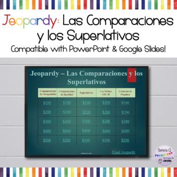 Jeopardy Review Game: Las Comparaciones y los Superlativos