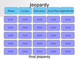 Jeopardy Review Game Planes, Body Sections, Directions
