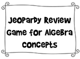 Jeopardy Review Game for Algebra Concepts