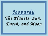 Jeopardy Review Game_Sun, Earth, Moon and Planets