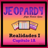 Jeopardy Review - Realidades I - Ch 1A