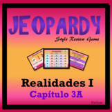 Jeopardy Review - Realidades I - Ch 3A