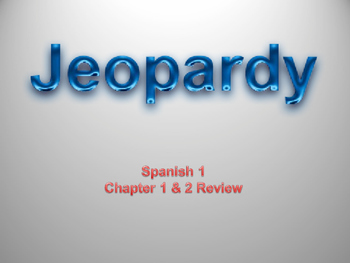 Jeopardy Spanish 1 Avancemos Chapters 1 & 2