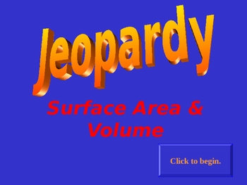 Jeopardy Surface Area & Volume