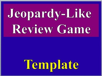 Jeopardy-Like Review Game Template - Uniquely Different, Any Grade or Subject