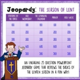 The Season of Lent- Jeopardy Review Game