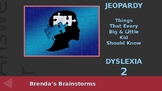 Jeopardy: Things That Every Big & Little Kid Should Know - DYSLEXIA 2