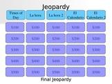Jeopardy Unit Review: La Hora/ El Calendario