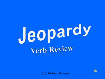 Jeopardy: Verb Review
