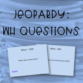 Jeopardy - WH Questions