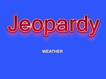 Jeopardy - Weather
