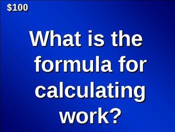 Jeopardy! Work, Power, and Machines