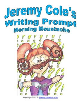 Jeremy Cole's Writing Prompt Morning Moustache