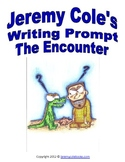 Jeremy Cole's Writing Prompt The Encounter