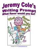 Jeremy Cole's Writing Prompt What Flavor Would You Be?
