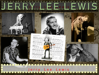 Jerry Lee Lewis: 25 slides with text, hyperlinks, primary sources, & handouts)