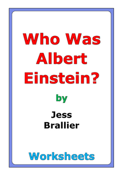 "Jess Brallier ""Who Was Albert Einstein?"" worksheets"
