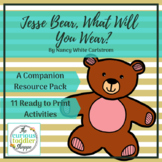 Jesse Bear, What Will You Wear? Resource Pack: BFIAR   Pre