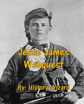 Jesse James Webquest (Civil War/Wild West)