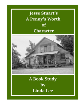 Jesse Stuart's A Penny's Worth of Character:  A Book Study