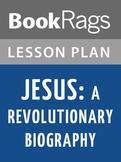 Jesus: A Revolutionary Biography Lesson Plans
