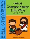 Miracles of Jesus Readers Theater Script - Jesus Changes Water Into Wine