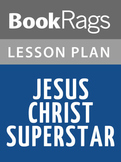 Jesus Christ Superstar Lesson Plans