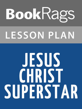 Jesus Christ Superstar Lesson Plans