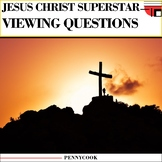 Jesus Christ Superstar Viewing Comprehension Questions and Rubric