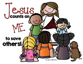 Jesus Counts on ME to Save Others
