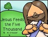 Jesus Feeds the 5,000