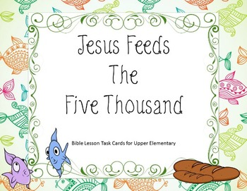 Jesus Feeds the Five Thousand - Bible Task Cards