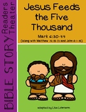 Miracles of Jesus Readers Theater Script - Jesus Feeds the Five Thousand