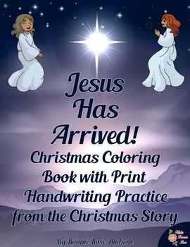 Jesus Has Arrived! Christmas Story Coloring Book with Print Copywork