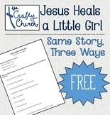Jesus Heals a Little Girl (Same Story, Three Ways)