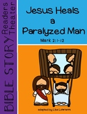 Miracles of Jesus Readers Theater Script - Jesus Heals a Paralyzed Man