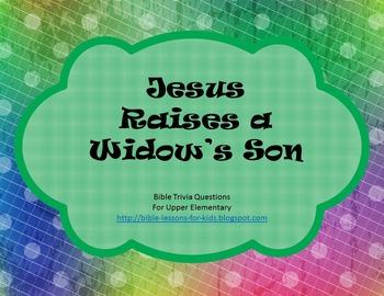 Jesus Heals a Widow's Son - Bible Trivia Questions