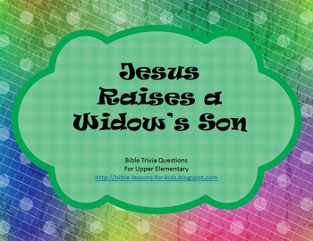 Jesus Heals a Widow's Son - Bible Trivia Questions