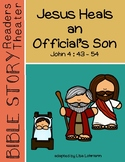 Miracles of Jesus Readers Theater Script - Jesus Heals an Official's Son