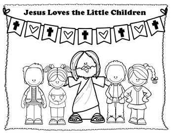 Jesus Loves The Little Children Coloring Pages By Miss P S Prek Pups