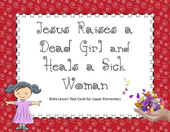 Jesus Raises a Dead Girl and Heals a Sick Woman - Bible Task Cards