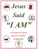 "Jesus Said ""I AM""  A Christmas Scripture Study for Families"