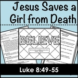 Jesus Saves a Little Girl, Luke 8:49-55