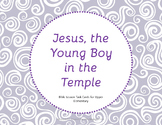 Jesus as a Young Boy in the Temple - Bible Task Cards
