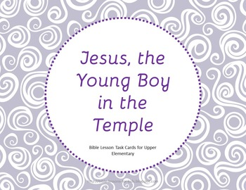 Jesus as a Young Boy in the Temple - Bible Lesson Task Cards