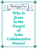 Jesus in the Gospel of Luke Collaborative Poster!  No Prep