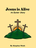 Jesus is Alive, An Easter Story