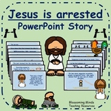 Jesus is arrested PowerPoint - Easter