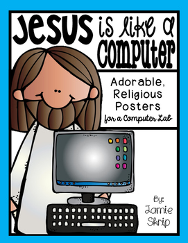 Jesus is like a Computer [Adorable, Religion Posters for a